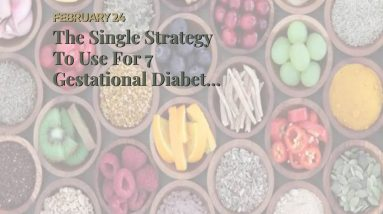 The Single Strategy To Use For 7 Gestational Diabetes Causes, Symptoms, Diet, Treatment