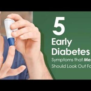 Early diabetes symptoms in men | Five Symptoms of Diabetes